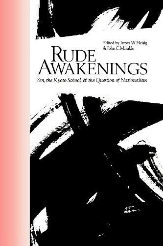 Rude Awakenings: Zen, the Kyoto School, & the Question of Nationalism (Nanzan Library of Asian Religion and Culture)