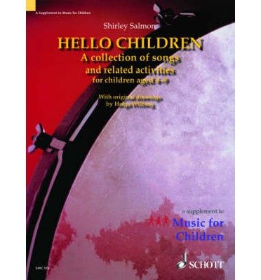 [(Hello Children: Supplement to Music for Children: A Collection of Songs and Related Activities for Children Aged 4-9)] [Author: Shirley J. Salmon] published on (November, 2007) ()
