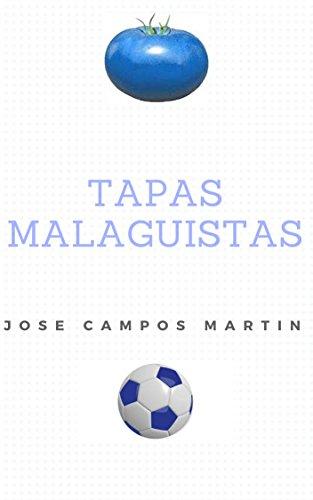 fan products of Tapas Malaguistas: La Cocina del Málaga C.F.: 135 Tapas hecha a los mejores Futbolistas de la historia del Club. (Spanish Edition)