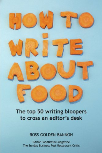 How to Write About Food - the top 50 writing bloopers to cross an editor's desk (English Edition)