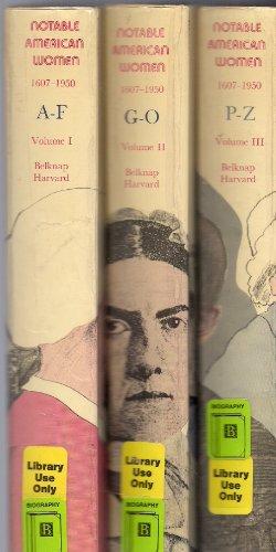 NOTABLE AMERICAN WOMEN 1607-1950 3 VOLUME SET (A BIOGRAPHICAL DICTIONARY, VOL 1 A-F, VOL 2 G-O, VOL 3 P-Z.)