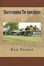 Sharecropping The Apocalypse,A Prepper is Cast Adrift: Post Apocalyptic Fiction