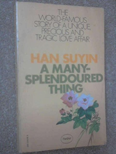 A Many-Splendoured Thing (1952) (Book) written by Han Suyin