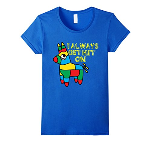 [Women's Cinco De Mayo Shirt For Men Women Pinata I Always Get Hit On Large Royal Blue] (Taco Adult Costumes)
