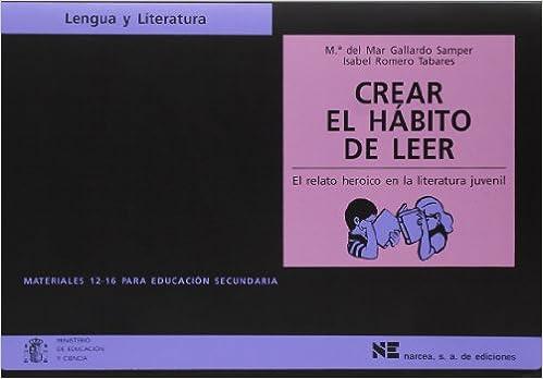 Crear el hábito de leer: El relato herioco en la literatura juvenil Materiales 12/16 para Educación Secundaria - 9788427714861: Amazon.es: María del Mar ...