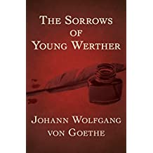The Sorrows of Young Werther (English Edition)