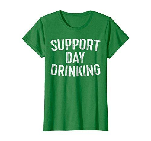 Womens Support Day Drinking T-Shirt Funny Drinking Gift Shirt Medium Kelly Green -