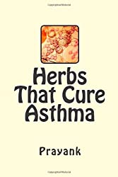 Herbs That Cure - Asthma