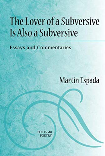 The Lover of a Subversive Is Also a Subversive: Essays...