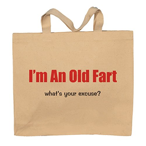 I'm A Old Fart What's Your Excuse? Totebag Bag by T-ShirtFrenzy