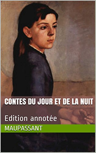 Contes Du Jour Et De La Nuit: Edition Annotée French Edition
