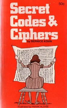Secret Codes & Ciphers, Bernice Kohn
