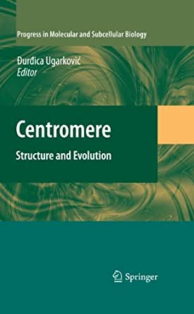 Centromere: Structure and Evolution: 48 (Progress in Molecular and