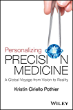 Personalizing Precision Medicine: A Global Voyage from Vision to Reality