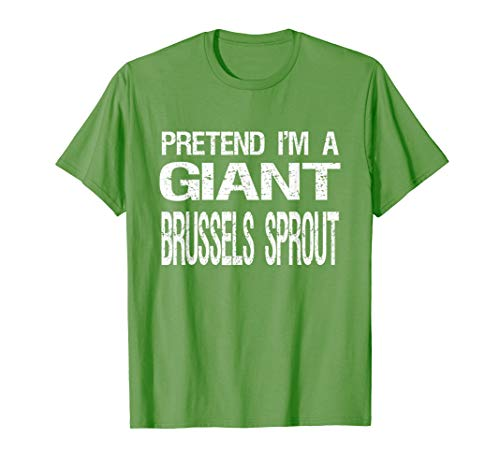 Pretend I'm A Giant Brussels Sprout TShirt Halloween Costume]()