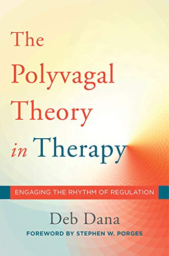 Pdf Medical Books The Polyvagal Theory in Therapy: Engaging the Rhythm of Regulation (Norton Series on Interpersonal Neurobiology)