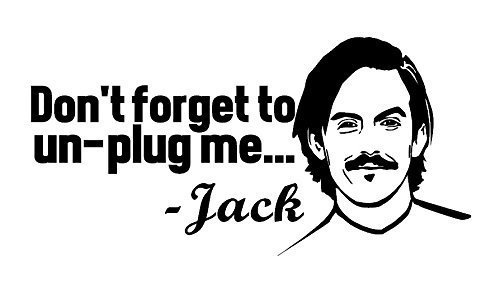 Jack Pearson Don T Forget To Unplug Me Black Vinyl Decal