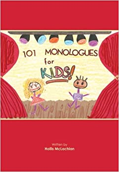 Book 101 Monologues for Kids!