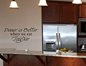 Dinner is better when we eat together vinyl wall art for Kitchen arts sa