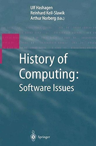 History of Computing: Software Issues: International Conference on the History of Computing, ICHC 2000 April 5-7, 2000 Heinz Nixdorf MuseumsForum Paderborn, Germany Pdf
