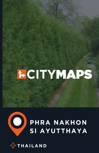 City Maps Phra Nakhon Si Ayutthaya Thailand