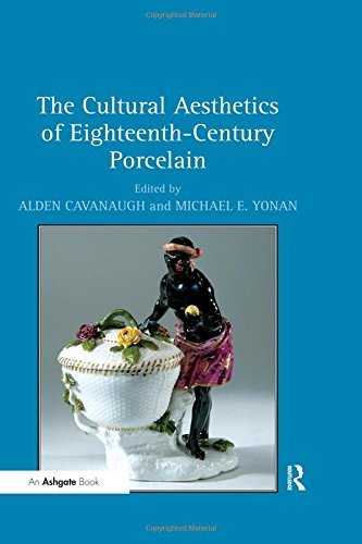 The Cultural Aesthetics of Eighteenth-Century Porcelain ()