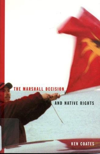 Read Online The Marshall Decision and Native Rights: The Marshall Decision and Mi'kmaq Rights in the Maritimes (McGill-Queen's Native and Northern Series) PDF