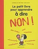 """Afficher """"Petit livre pour apprendre à dire non ! (Le)"""""""