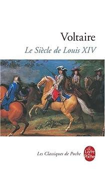 Le Siècle de Louis XIV par Voltaire