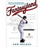 [ Fantasyland: A Sportswriter's Obsessive Bid to Win the World's Most Ruthless Fantasy Baseball League[ FANTASYLAND: A SPORTSWRITER'S OBSESSIVE BID TO WIN THE WORLD'S MOST RUTHLESS FANTASY BASEBALL LEAGUE ] By Walker, Sam ( Author )Mar-01-2007 Paperback