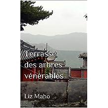 Terrasse des arbres vénérables (French Edition)