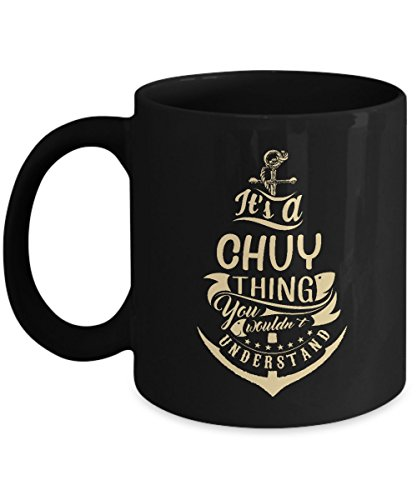 Best Funny Registry By Name Gifts tags It's CHUY Thing You Wouldn't Understand 11oz Mug (Chuy Star Wars)