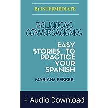 Books in Spanish: Deliciosas Conversaciones: Easy Stories To Practice Your Spanish with AUDIO (Learn Spanish language with Stories nº 1) (Spanish Edition)