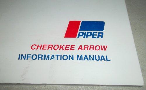 Piper Cherokee Arrow Information Manual, Cherokee Arrow PA-28R-200 (Handbook Part No. 761 578) ()