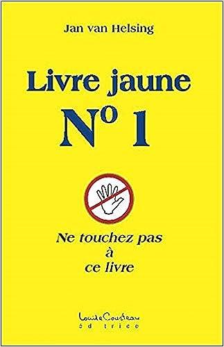 Amazon Fr Livre Jaune N 1 Ne Touchez Pas A Ce Livre