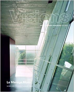 Lire un Visions, Architecture publiques, N° 6 : Le Manège. Mons pdf ebook