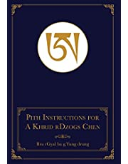 Pith Instructions for A Khrid rDzogs Chen: [of Bon Great Completion Meditation]