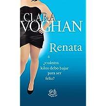 Renata: ¿Cuantos kilos debo bajar para ser feliz? (Spanish Edition)