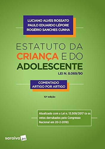 Estatuto da Criança e do Adolescente. Lei N. 8.069/90. Comentado Artigo por Artigo