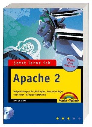 Jetzt lerne ich Apache 2: Webpublishing mit Perl, PHP, MySQL, Java Server Pages und Cocoon - komplettes Starterkit Taschenbuch – 1. September 2005 Hagen Graf Markt+Technik Verlag 3827266858 MAK_VRG_9783827266859