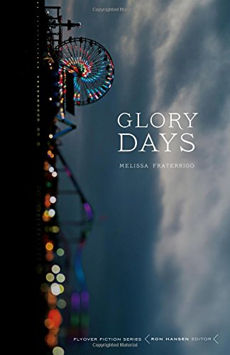 Glory Days (Flyover Fiction)