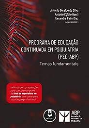 Programa de Educação Continuada em Psiquiatria (PEC-ABP): Temas Fundamentais