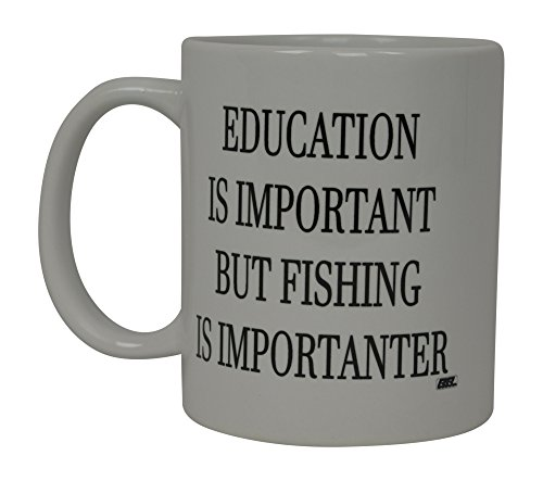 Coffee Mug Education is Important But Fishing Is Importanter Fish Novelty Cup Great Gift Idea For Men Him Dad Grandpa ()