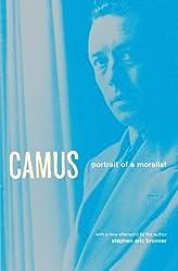 Camus: Portrait Of A Moralist