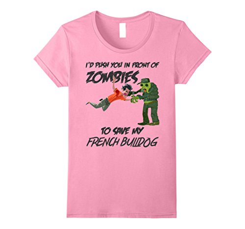 Pink Ladies Frenchie Costume (Womens Funny Zombies & Frenchie T-Shirt, Cute Zombie T Shirt Small Pink)