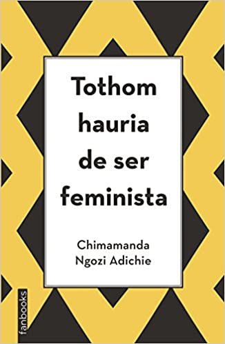 Tothom hauria de ser feminista (NO FICCIÓ): Amazon.es: Chimamanda Ngozi Adichie, Scheherezade Surià: Libros