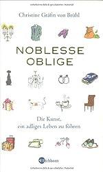 Noblesse oblige: Die Kunst, ein adliges Leben zuführen