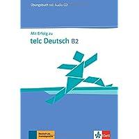Mit Erfolg zu telc Deutsch B2: Zertifikat Deutsch Plus. Übungsbuch + Audio-CD