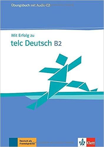 Mit Erfolg Zu Telc Deutsch B2 Zertifikat Deutsch Plus übungsbuch