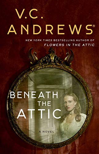 Beneath the Attic - Book #9 of the Dollanganger